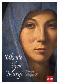 Ukryte życie Maryi - okładka książki
