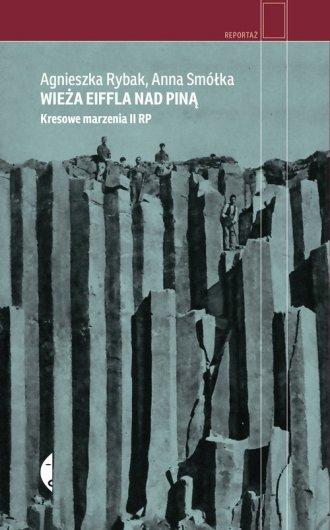 Wieża Eiffla nad Piną. Kresowe - okładka książki