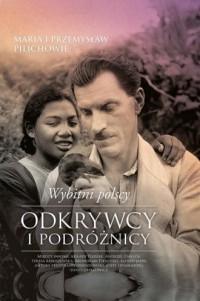 Wybitni polscy, odkrywcy i podróżnicy - okładka książki