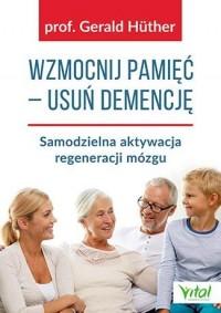 Wzmocnij pamięć - usuń demencję - okładka książki