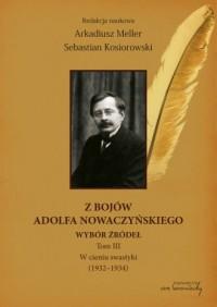 Z bojów Adolfa Nowaczyńskiego. Wybór źródeł tom 3. W cieniu swastyki (1932-1934) - okładka książki