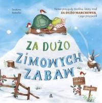 Za dużo zimowych zabaw - okładka książki
