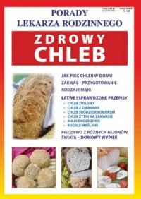 Zdrowy chleb. Porady Lekarza Rodzinnego - okładka książki