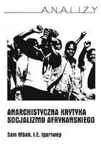 Anarchistyczna krytyka socjalizmu afrykańskiego. Seria: Analizy - okładka książki