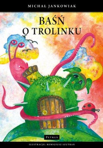 Baśń o Trolinku - okładka książki