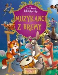Baśniowa biblioteczka. Muzykanci z Bremy - okładka książki