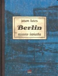 Berlin. Miasto światła - okładka książki