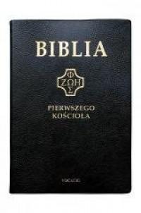 Biblia pierwszego Kościoła (czarna) - okładka książki