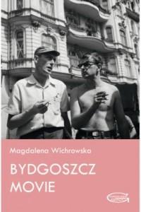 Bydgoszcz Movie - okładka książki