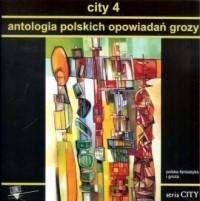 City 4. Antologia polskich opowiadań grozy - okładka książki