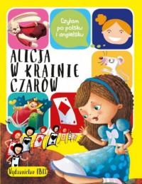 Czytam po polsku i angielsku. Alicja w Krainie Czarów - okładka książki