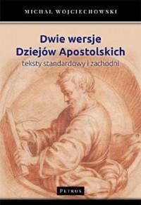 Dwie wersje. Dziejów Apostolskich. Teksty standardowy i zachodni - okładka książki