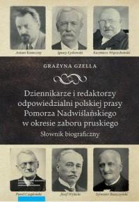 Dziennikarze i redaktorzy odpowiedzialni polskiej prasy Pomorza Nadwiślańskiego w okresie zaboru pruskiego - okładka książki