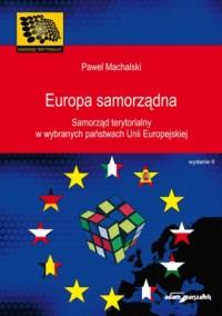Europa samorządna. Samorząd terytorialny w wybranych państwach Unii Europejskiej - okładka książki