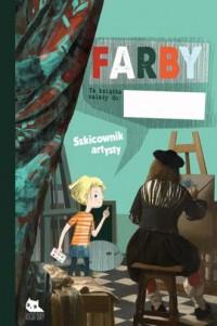 Farby. Szkicownik artysty - okładka książki