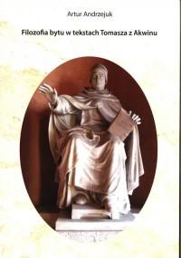Filozofia bytu w tekstach Tomasza z Akwinu - okładka książki
