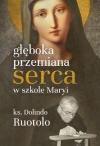 Głęboka przemiana serca w szkole Maryi. 31 medytacji - okładka książki