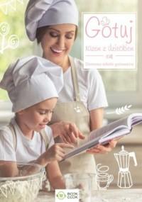 Gotuj razem z dzieckiem. Domowa szkoła gotowania - okładka książki