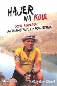 Hajer na kole czyli rowerem po Kirgistanie i Kazachstanie - okładka książki