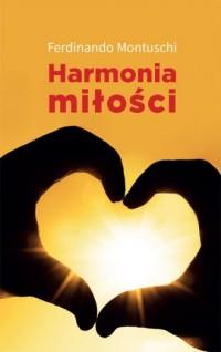 Harmonia miłości. Dbałość o siebie i tożsamość osobista - okładka książki