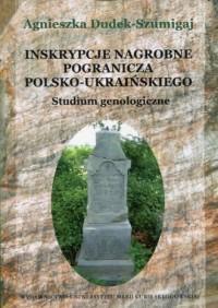 Inskrypcje nagrobne pogranicza polsko-ukraińskiego. Studium genologiczne - okładka książki