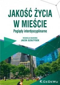 Jakość życia w mieście. Poglądy interdyscyplinarne - okładka książki