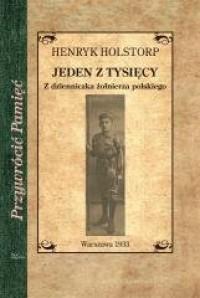 Jeden z tysięcy. Z dzienniczka żołnierza polskiego. Seria: Przywrócić Pamięć - okładka książki