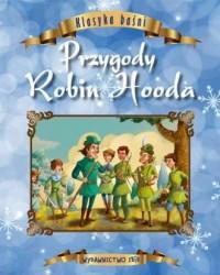 Klasyka baśni. Przygody Robin Hooda - okładka książki