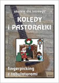 Kolędy i pastorałki - ukulele dla każdego fingerpicking z tabulaturami - okładka książki