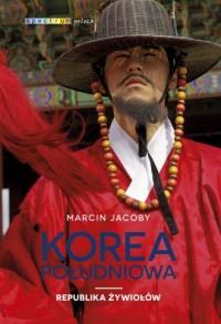 Korea Południowa. Republika żywiołów - okładka książki