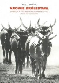 Krowie królestwa. Zwierzęta w historii Doliny Środkowego Nilu. Studium archeozoologiczne - okładka książki