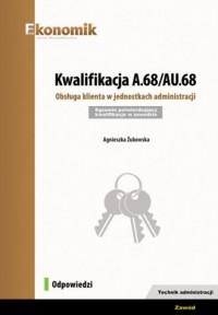 Kwalifikacja A.68/AU.68. Obsługa klienta w jednostkach administracji. Egzamin potwierdzający kwalifikacje - okładka podręcznika