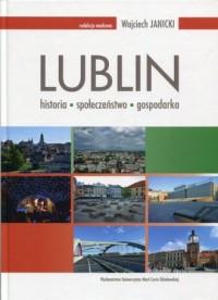 Lublin. historia społeczeństwo gospodarka - okładka książki