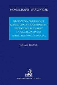 Mechanizmy zwiększające kontrolę control enhancing mechanisms w polskich spółkach akcyjnych - okładka książki