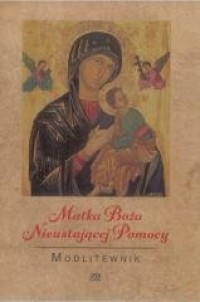 Modlitewnik. Matka Boża Nieustającej Pomocy - okładka książki