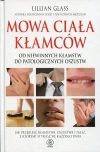 Mowa ciała kłamców. Od niewinnych kłamstw do patologicznych oszustw - okładka książki
