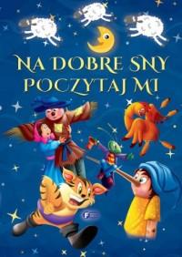 Na dobre sny poczytaj mi - okładka książki