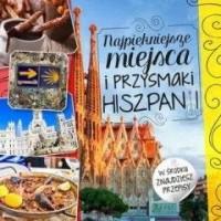 Najpiękniejsze miejsca i przysmaki Hiszpanii - okładka książki