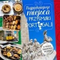 Najpiękniejsze miejsca i przysmaki Portugalii - okładka książki