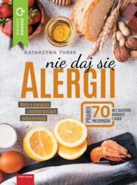 Nie daj się alergii. Dieta w alergiach i nietolerancjach pokarmowych - okładka książki