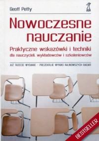 Nowoczesne nauczanie. Praktyczne wskazówki i techniki dla nauczycieli, wykładowców i szkoleniowców - okładka książki