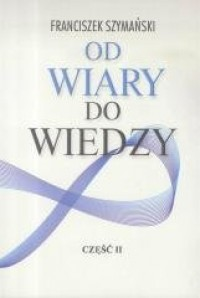 Od wiary do wiedzy cz. 2 - okładka książki