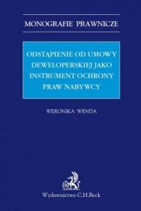 Odstąpienie od umowy deweloperskiej jako instrument ochrony praw nabywcy - okładka książki