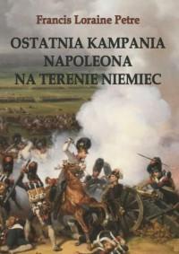 Ostatnia kampania Napoleona na terenie Niemiec - okładka książki