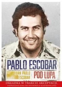 Pablo Escobar pod lupą - okładka książki