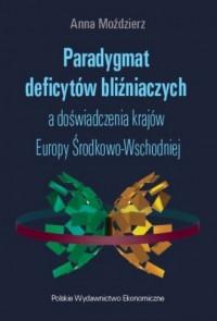 Paradygmat deficytów bliźniaczych a doświadczenia krajów Europy Środkowo-Wschodniej - okładka książki