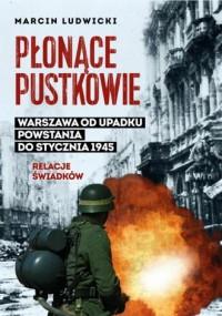 Płonące pustkowie. Warszawa od upadku Powstania do stycznia 1945. Relacje świadków - okładka książki