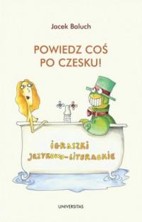 Powiedz coś po czesku! Igraszki językowo-literackie - okładka podręcznika