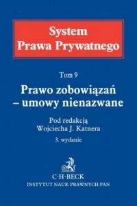 System Prawa Prywatnego. Tom 9. Prawo zobowiązań umowy nienazwane - okładka książki