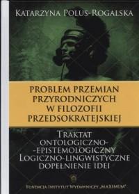 Problem przemian przyrodniczych  w filozofii przedsokratejskiej - okładka książki
